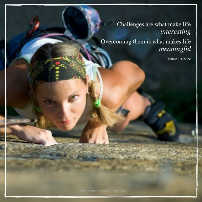 Challenges-are-what-make-life-interesting-overcoming-them-is-what-makes-life-meaningful-Coaches-On-Fire-Pam-Sterling-min